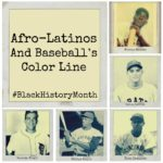 afro-latinos-and-baseballs-color-line-black-history-month