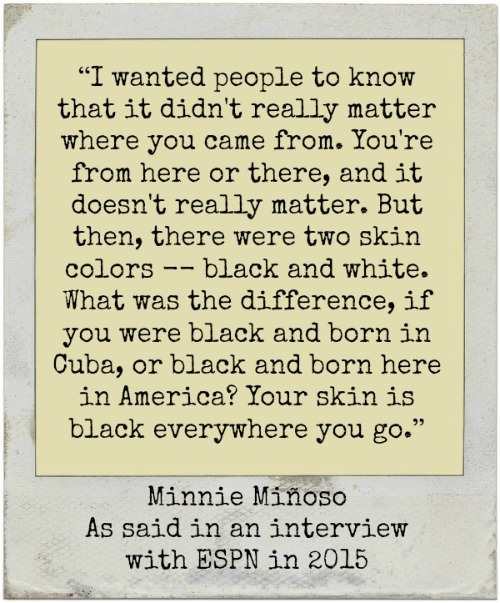 afro-latinos-and-baseballs-color-line-black-history-month-Minnie Miñoso Quote